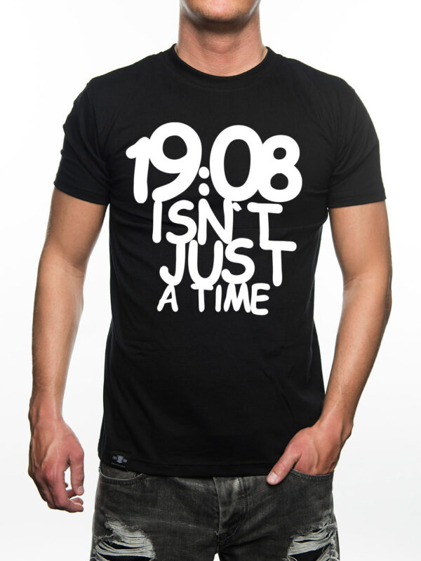 19:08 isn't just a time, T-shirt