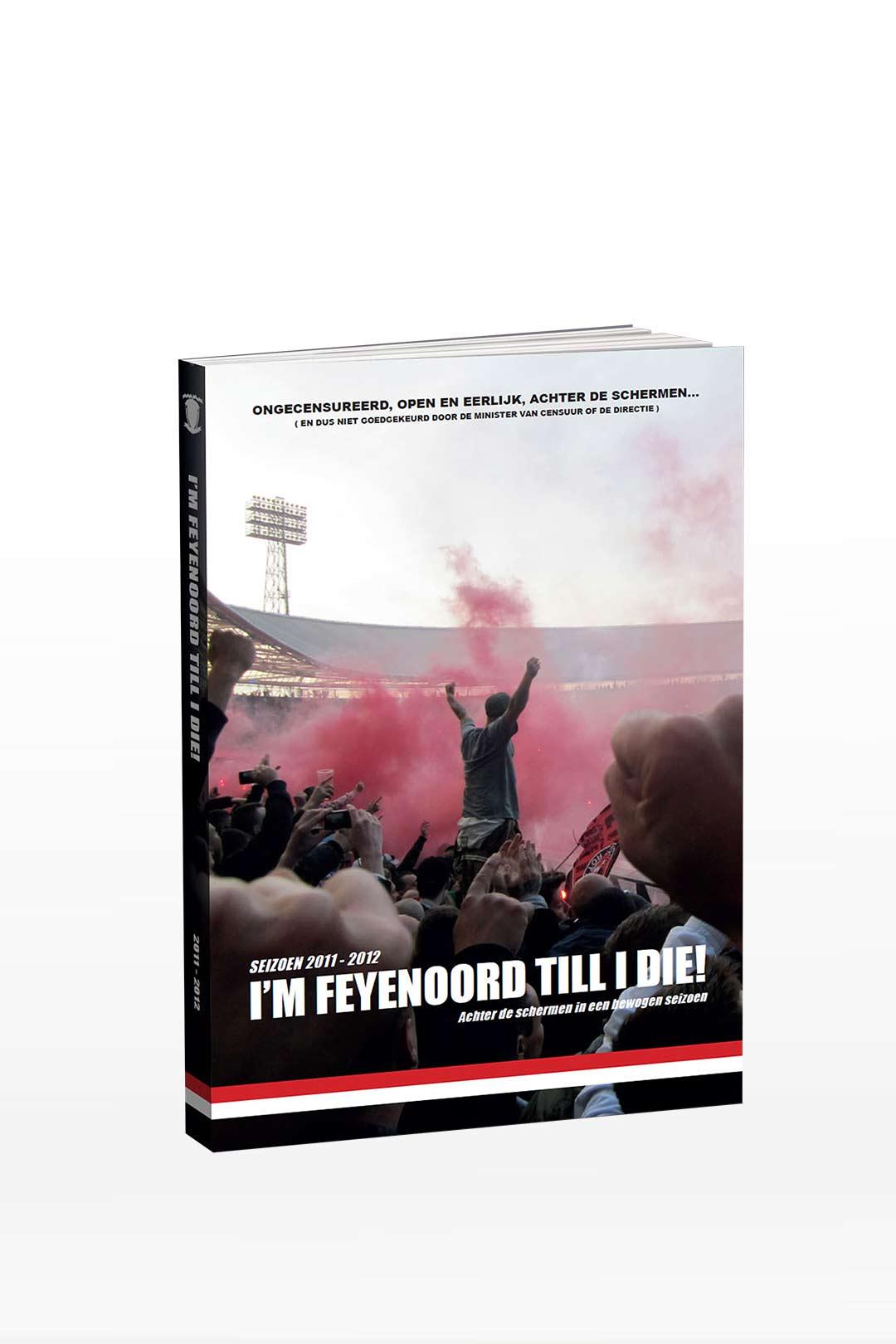 Feyenoord Jaarboek - Deel 1, Seizoen 2011-2012 Feyenoord Till I Die