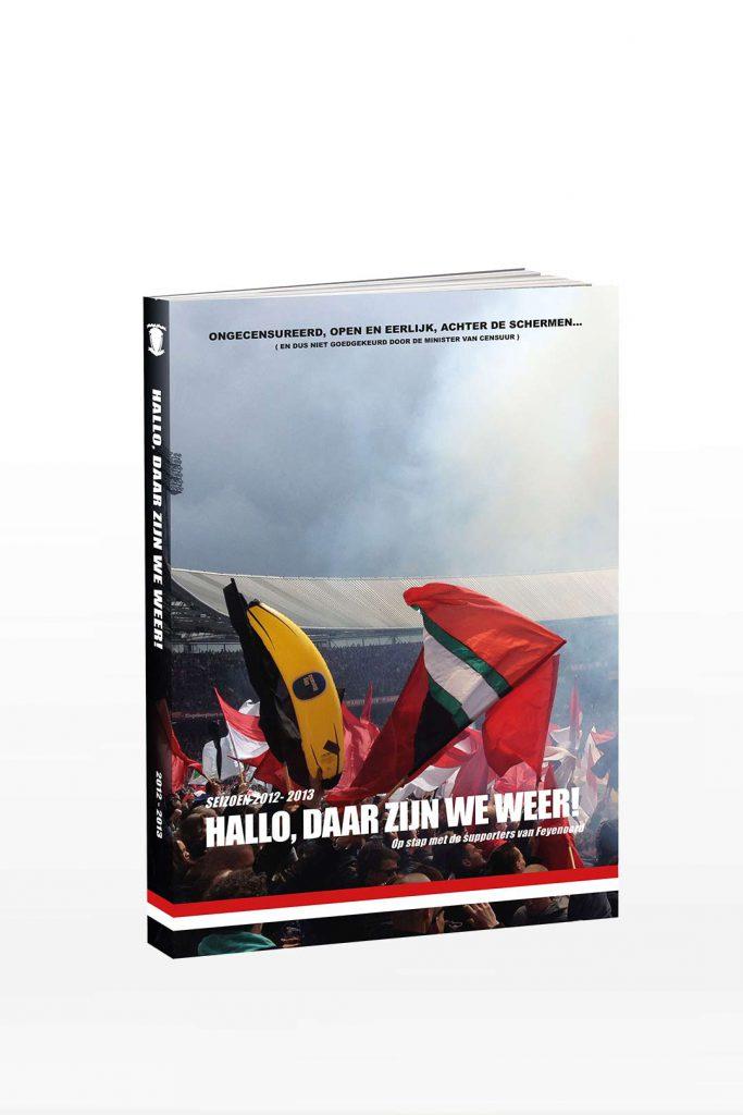 Feyenoord Jaarboek - Deel 2, Seizoen 2012 - 2013 - Hallo. Daar zijn we weer!