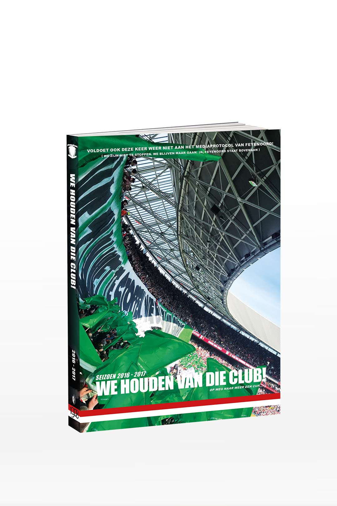 Feyenoord Jaarboek - Deel 6, Seizoen 2016 - 2017 - Feyenoord Landskampioen, we houden van die club!